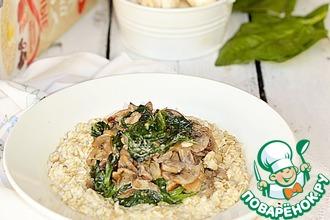 Рецепт: Овсяная каша с грибами и шпинатом